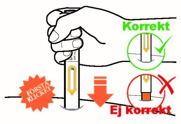 Tryck ner den förfyllda pennan stadigt mot huden tills du inte kan se det orange nålskyddet och håll kvar