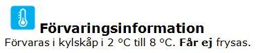 Förvaringsinformation:kylskåp 2-8 grader Celsius